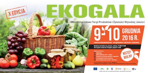 Międzynarodowe Targi Żywności i Produktów Ekologicznych Ekogala 2016